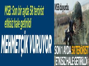 MSB: Son bir ayda 58 terörist etkisiz hale getirildi