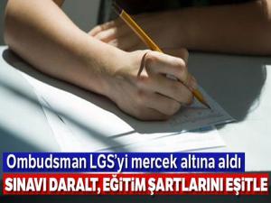 Ombudsman LGS'yi mercek altına aldı