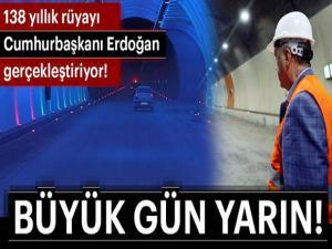 Ovit Tüneli'nin açılışı yarın Cumhurbaşkanı Erdoğan tarafından yapılacak