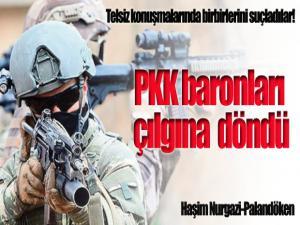 PKK baronları çılgına döndü