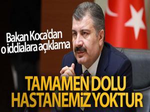 Sağlık Bakanı Fahrettin Koca'dan o iddialara açıklama! Tamamen dolu hastanemiz yoktur