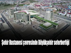 Şehir Hastanesi çevresinde Büyükşehir seferberliği
