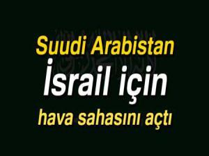 Suudi Arabistan, İsrail - Hindistan hattına hava sahasını açtı