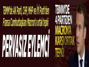 TBMM'denMacron'a ortak tepki...