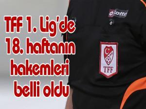 TFF 1. Lig'de 18. haftanın hakemleri belli oldu
