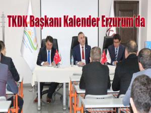 TKDK Başkanı Kalender, Erzurum'da