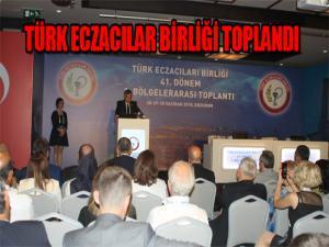 TÜRK ECZACILAR BİRLİĞİ TOPLANDI