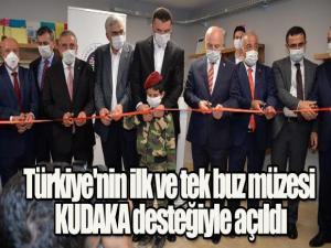 Türkiye'nin ilk ve tek buz müzesi KUDAKA desteğiyle açıldı