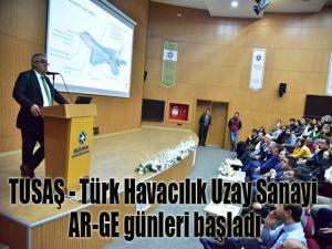 TUSAŞ - Türk Havacılık Uzay Sanayi AR-GE günleri başladı