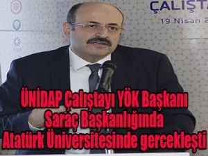 ÜNİDAP Çalıştayı YÖK Başkanı Saraç Başkanlığında Atatürk Üniversitesinde gerçekleşti