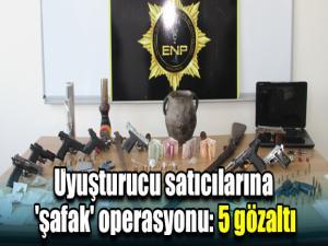 Uyuşturucu satıcılarına 'şafak' operasyonu: 5 gözaltı