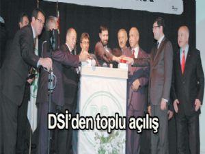DSİ'den toplu açılış