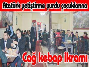 Atatürk yetiştirme yurdu çocuklarına cağ kebap ikramı