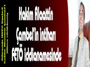 Hakim Alaattin Çambel'in intiharı FETÖ iddianamesinde