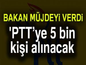 Ulaştırma Bakanı Arslan: 'PTT'ye 5 bin yeni çalışan alınacak'