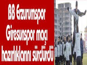 Erzurumspor Giresunspor maçı hazırlıklarını sürdürdü