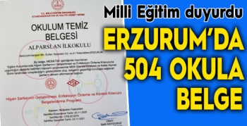 """Erzurum'da 504 Okul """"Okulum Temiz"""" belgesi aldı"""