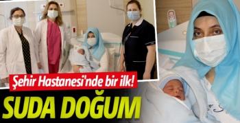 Erzurum Şehir Hastanesi'nde ilk kez suda doğum gerçekleşti
