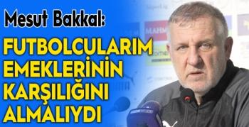 Mesut Bakkal: Fenerbahçe'ye yenildik diye karalar bağlayacak değiliz