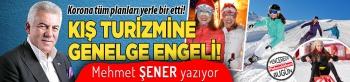 KIŞ TURİZMİNE GENELGE ENGELİ!