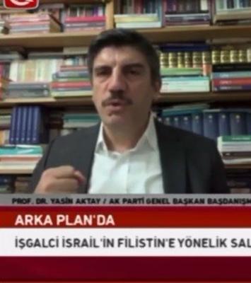 Aktay; İsrail bunun bedelini ödeyecek